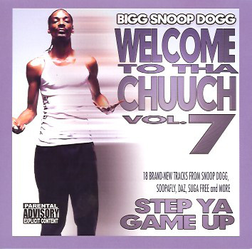 Welcome To Tha Chuuch Vol 7 Step Ya Game Up By Snoop