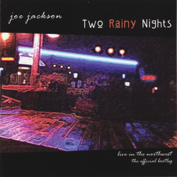 Joe Jackson Two Rainy Nights (Live In The Northwest – The Official