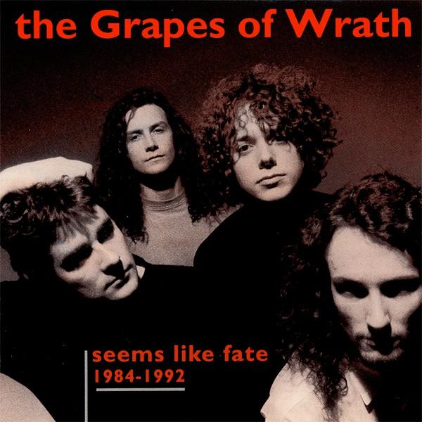 The Grapes Of Wrath Seems Like Fate 1984-1992 Full Album - Free